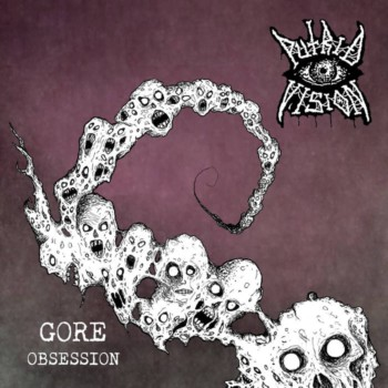 Putrid Vision - Gore Obsession