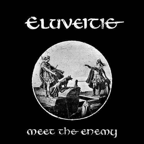 Eluveitie - Meet the Enemy