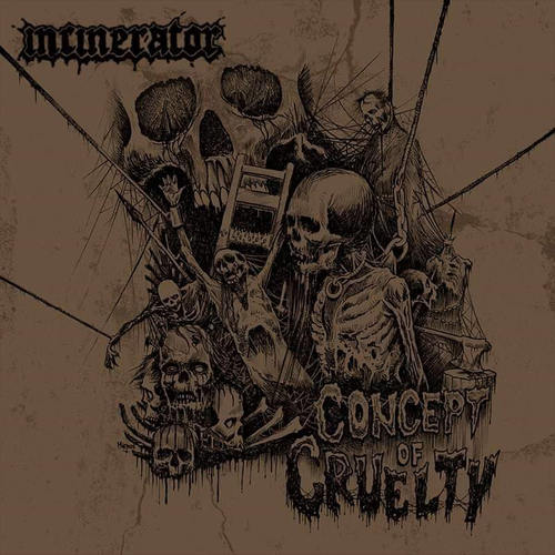 Incinerator - Concept of Cruelty