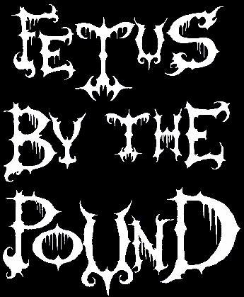 Fetus by the Pound - Logo