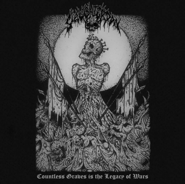 Slaughterday - Countless Graves Is the Legacy of Wars