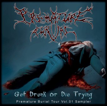 Vomit Remnants / Goratory / Wormed - Get Drunk or Die Trying: Premature Burial Tour Vol.1