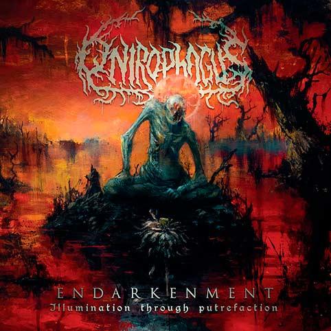 Onirophagus - Endarkenment (Illumination Through Putrefaction)