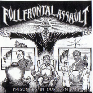 Full Frontal Assault - Prisoners in Our Own Land