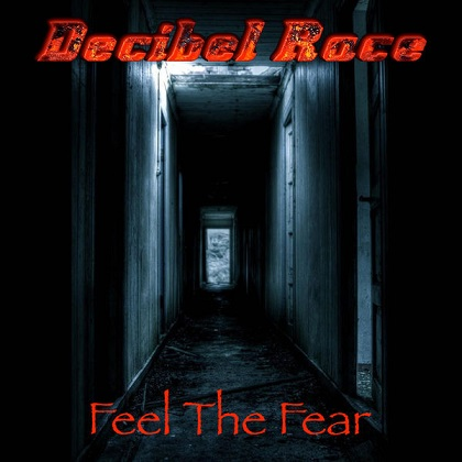 Decibel Race - Feel the Fear