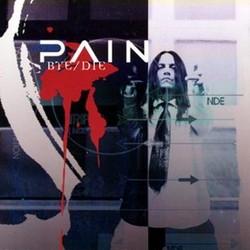 Pain - Bye/Die