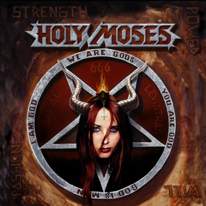 Holy Moses - Strength Power Will Passion