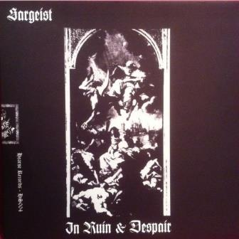 Sargeist / Horned Almighty - In Ruin & Despair / To the Lord Our Lives