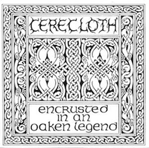 Cerecloth - Encrusted in an Oaken Legend