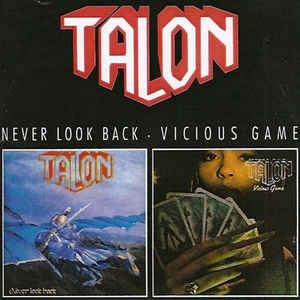 Talon - Never Look Back / Vicious Game