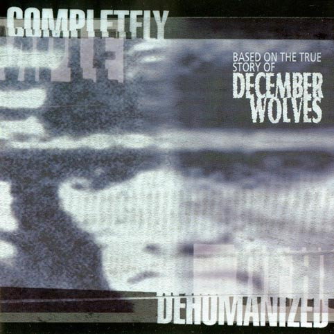 December Wolves - Completely Dehumanized