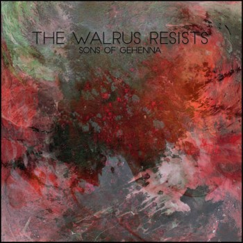 The Walrus Resists - Sons of Gehenna