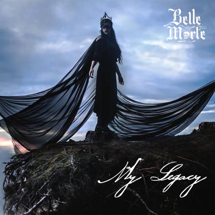 Belle Morte - My Legacy