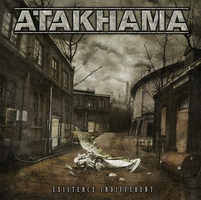 Atakhama - Existence Indifferent