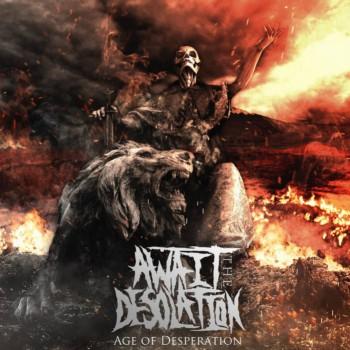 Await the Desolation - Age of Desperation