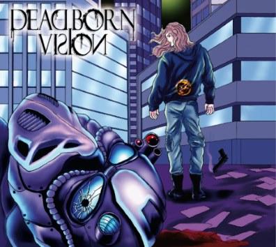 Dead Born Vision - Dead Born Vision