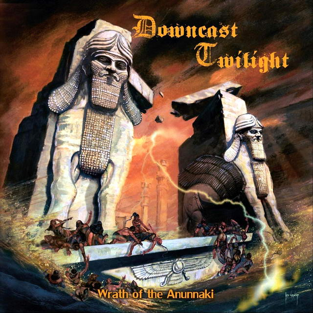 Downcast Twilight - Wrath of the Anunnaki