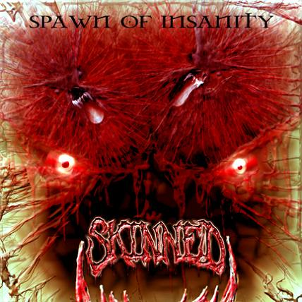 Skinned - Spawn of Insanity