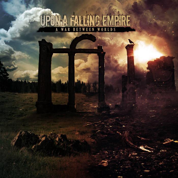 Upon a Falling Empire - A War Between Worlds