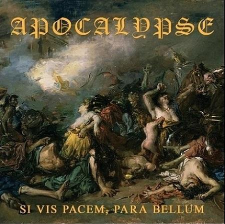 Apocalypse - Si Vis Pacem, Para Bellum