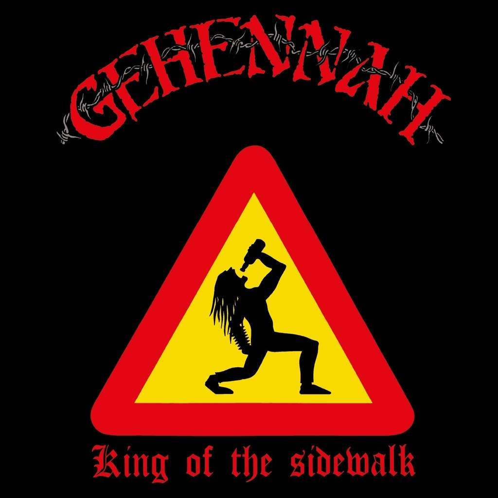Gehennah - King of the Sidewalk