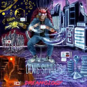 Denis Shvarts - Dreamology
