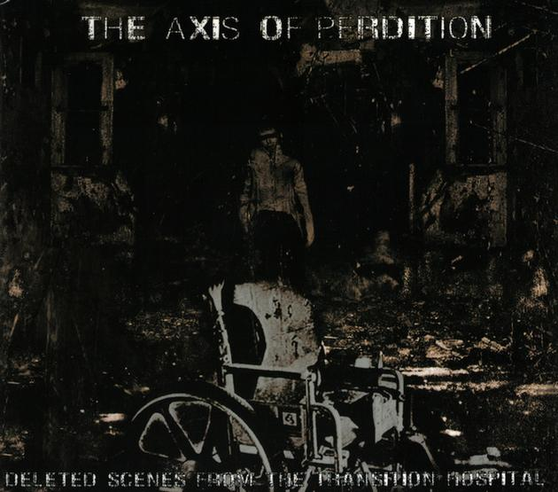An Axis of Perdition - Deleted Scenes from the Transition Hospital