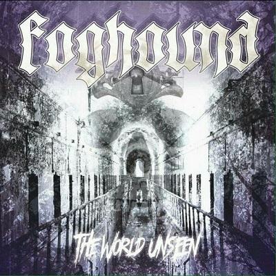 Foghound - The World Unseen