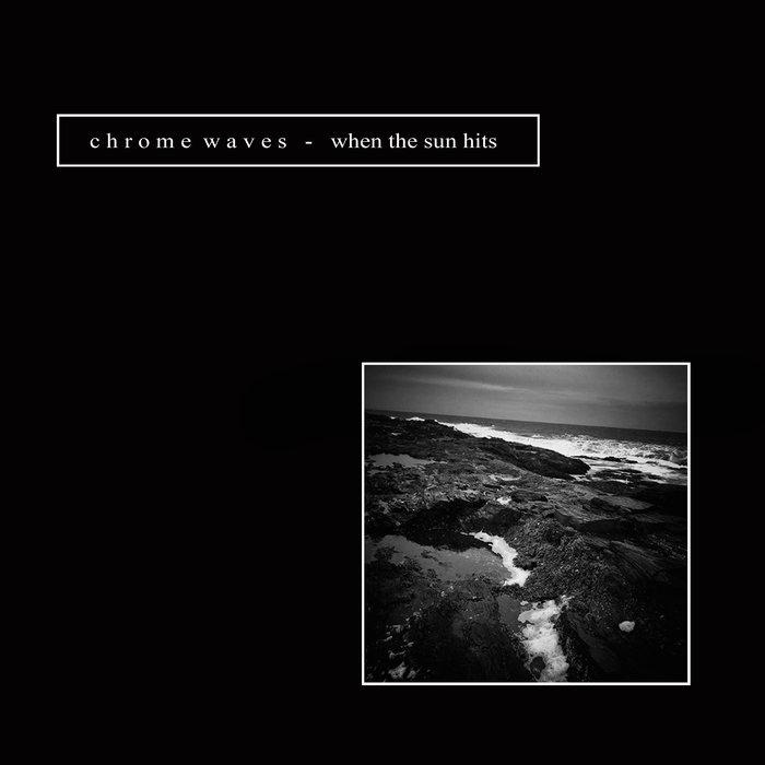 Chrome Waves - When the Sun Hits