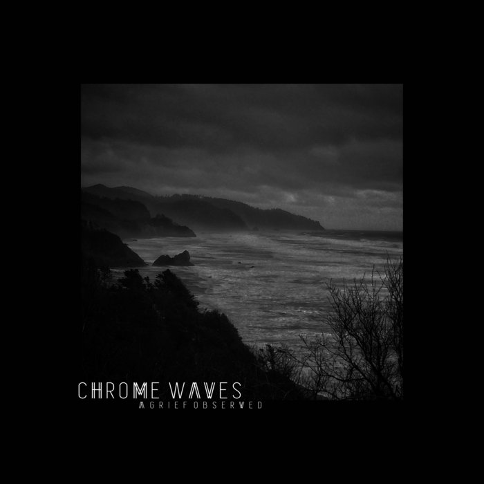 Chrome Waves - A Grief Observed