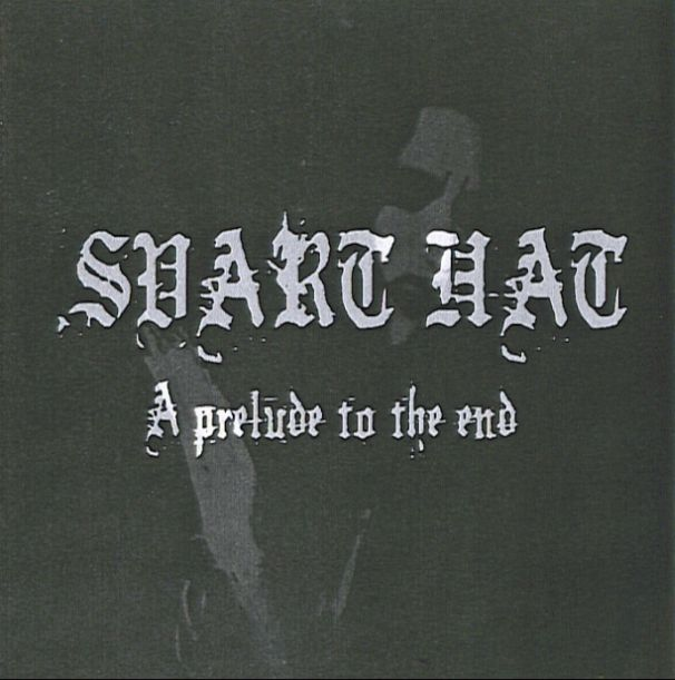 Svart Hat - A Prelude to the End