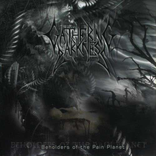 Gathering Darkness - Beholders of the Pain Planet