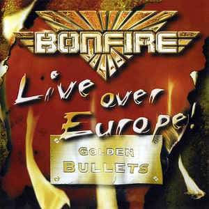 Bonfire - Live over Europe!