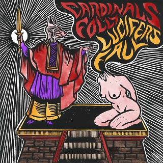 Cardinals Folly / Lucifer's Fall - Cardinals Folly / Lucifer's Fall