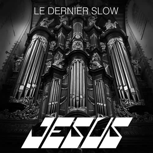 Jesus - Le Dernier Slow