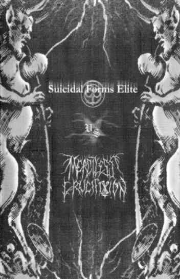 Merciless Crucifixion / Suicidal Forms Elite - Suicidal Forms Elite / Merciless Crucifixion