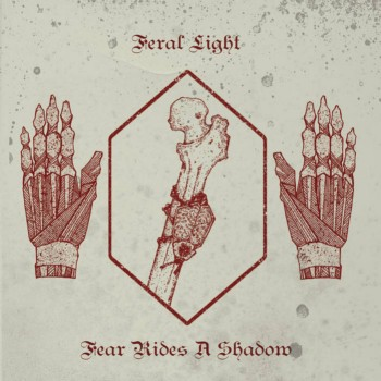 Feral Light - Fear Rides a Shadow