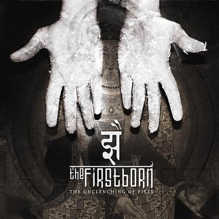 The Firstborn - The Unclenching of Fists