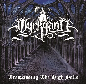 Myrkgand - Trespassing the High Halls