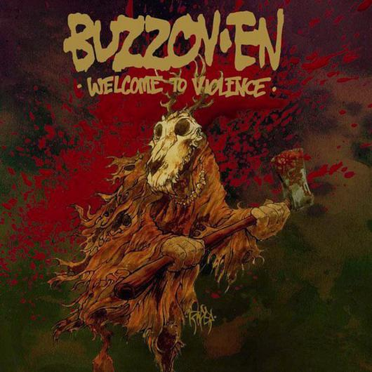 Buzzov•en - Welcome to Violence