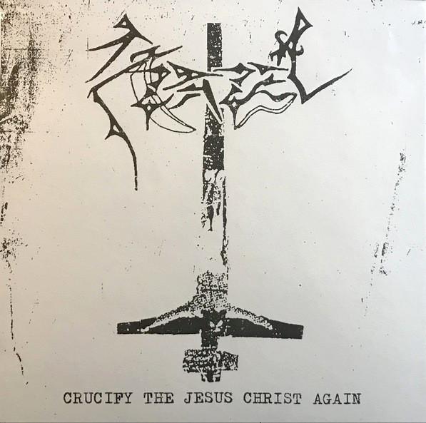 Azazel - Crucify the Jesus Christ Again