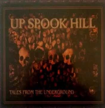 Up Spook Hill - Tales from the Underground