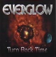 Everglow - Turn Back Time