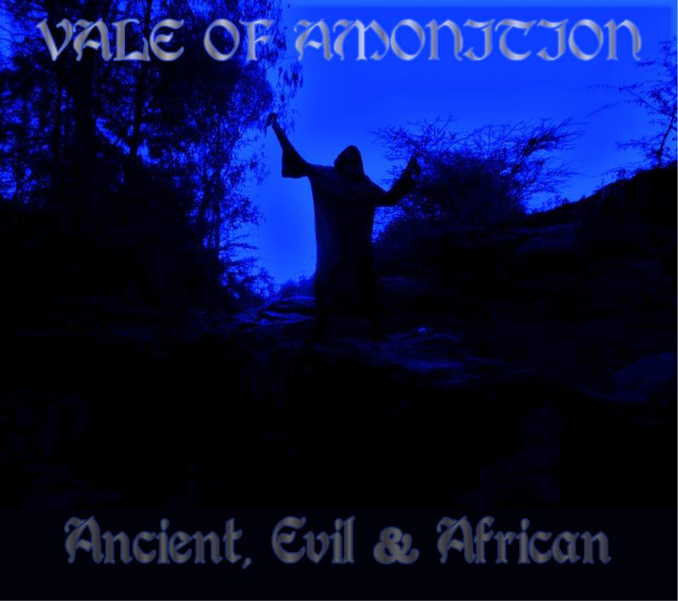 Vale of Amonition - Ancient, Evil & African