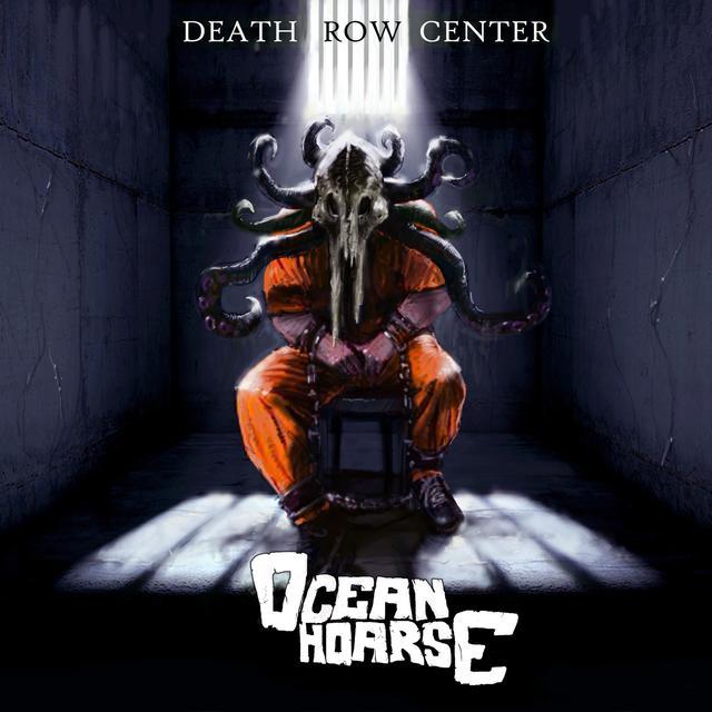 Oceanhoarse - Death Row Center