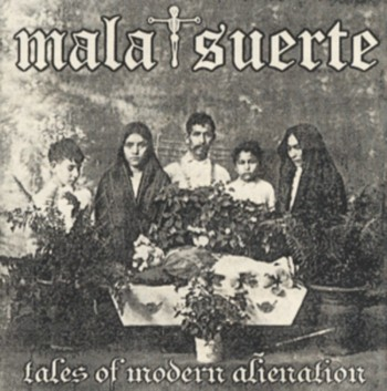 Mala Suerte - Tales of Modern Alienation