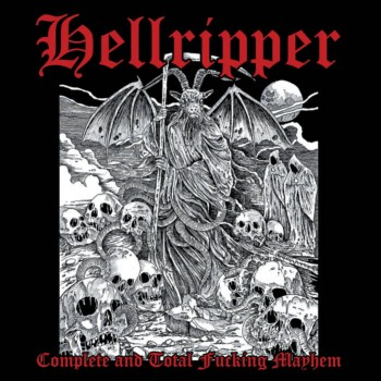 Hellripper - Complete and Total Fucking Mayhem