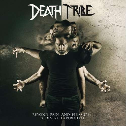 Death Tribe - Beyond Pain and Pleasure: A Desert Experiment