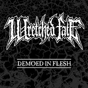 Wretched Fate - Demoed in Flesh