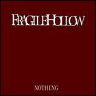 Fragilehollow - Nothing